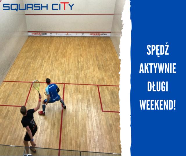 SquashCity otwarte przez cały długi weekend